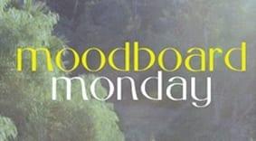 MoodboardMonday