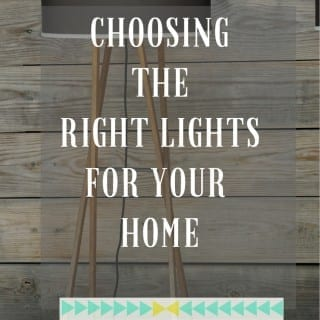 Choosing the Right Lights For Your Home