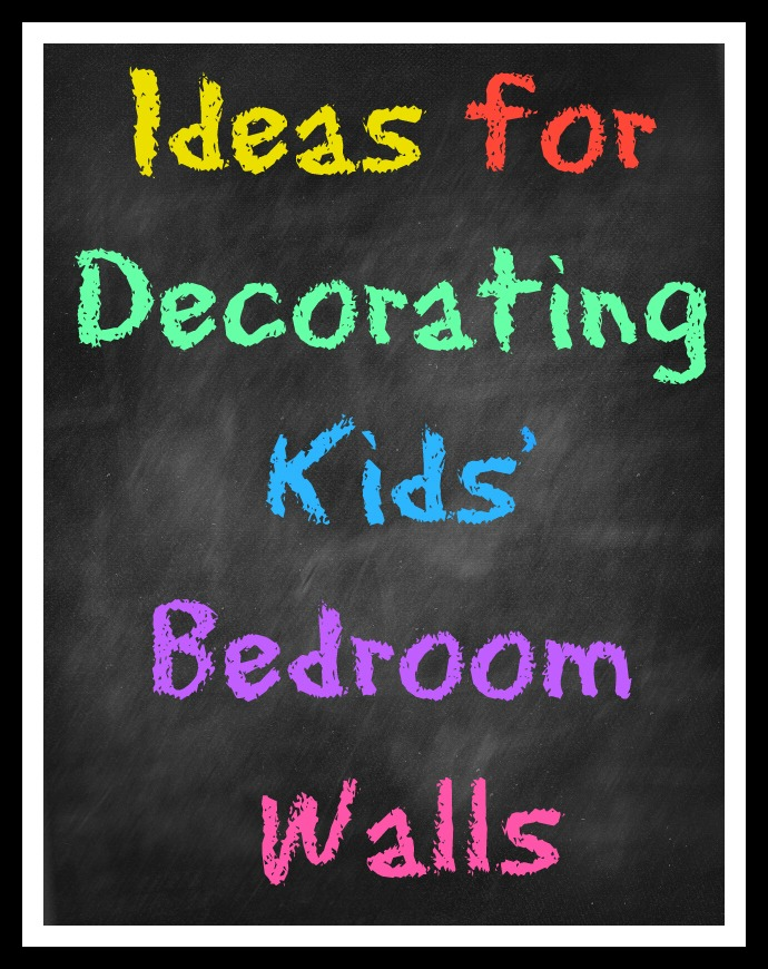 Ideas for Decorating Kids Bedroom Walls Love Chic Living – Decorating Bedroom Walls with Pictures