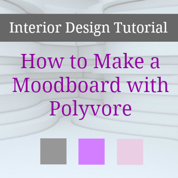 Tutorial: How to Make a Moodboard with Polyvore - Love Chic Living