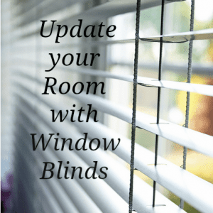 How to Update your Room with Window Blinds