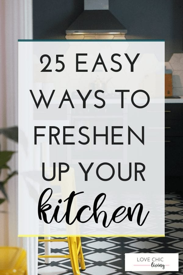 25 very easy kitchen updates to give it a fresh, summery feel no matter what time of year. Whether on a budget, need diy ideas, renovation tips or just kitchen decor inspiration, click through to find out which of these fabulous tips are for you #kitchenupdate #kitchenreno #kitchendesign #kitchendecor #lovechicliving