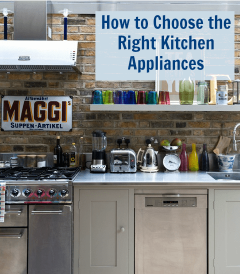 How To Choose The Right Appliances For Your Kitchen Love Chic Living