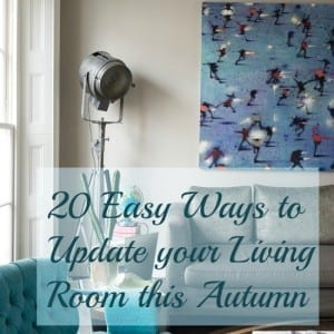 20 easy ways to update your living room this autumn love chic living