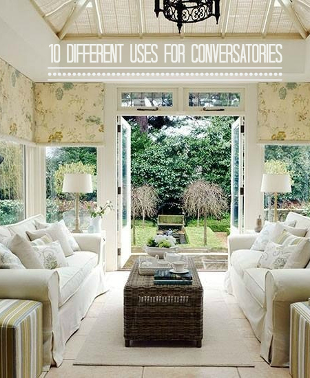 10 different uses for a conservatory love chic living