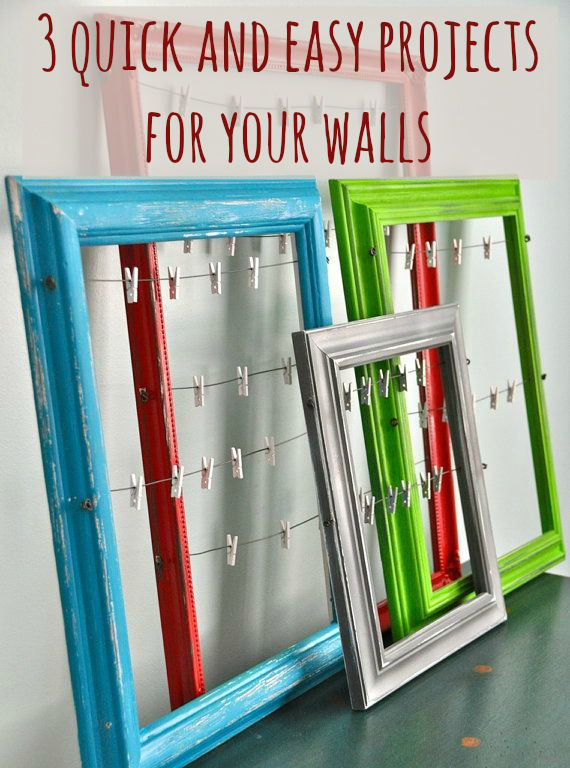 3 quick and easy weekend projects for your walls