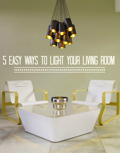 5 great ideas for lighting up your living room