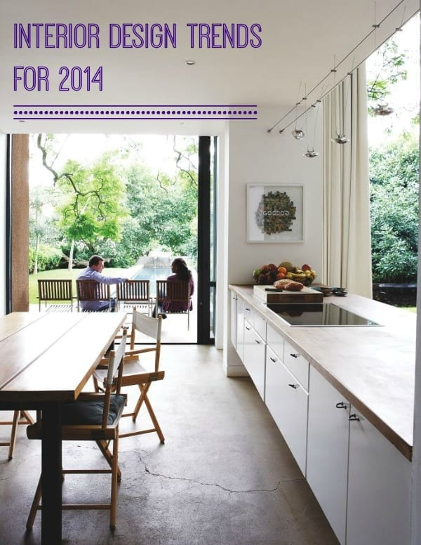 ... great interior design trends for 2014. Will you be using any of them