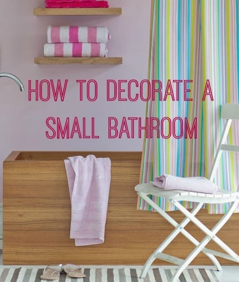 Top Tips How To Decorate A Small Bathroom Love Chic Living