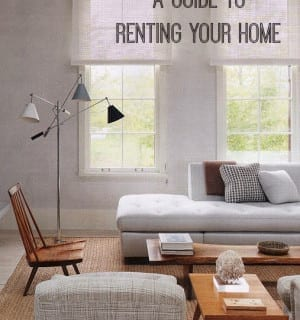 Top Tips: A Guide to Renting your Home