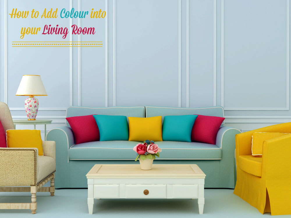 How to add colour into your living room