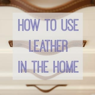 Smart Interior Design Ideas for using Leather in the Home