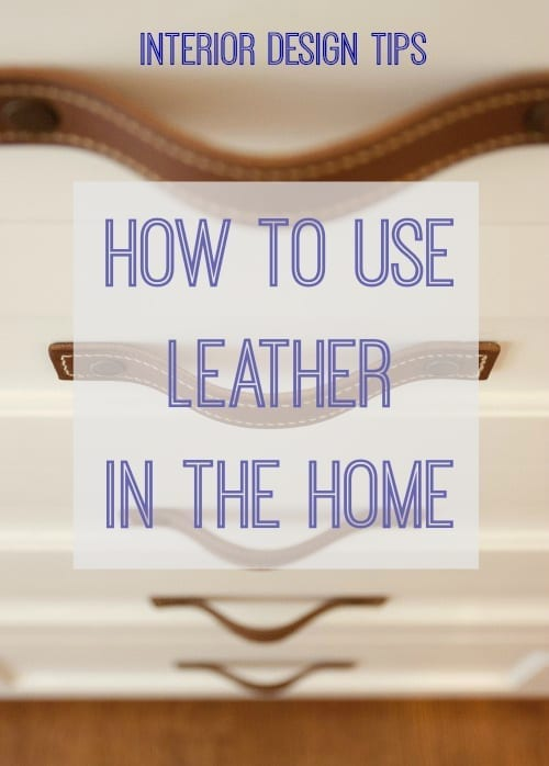 how to use leather in the home