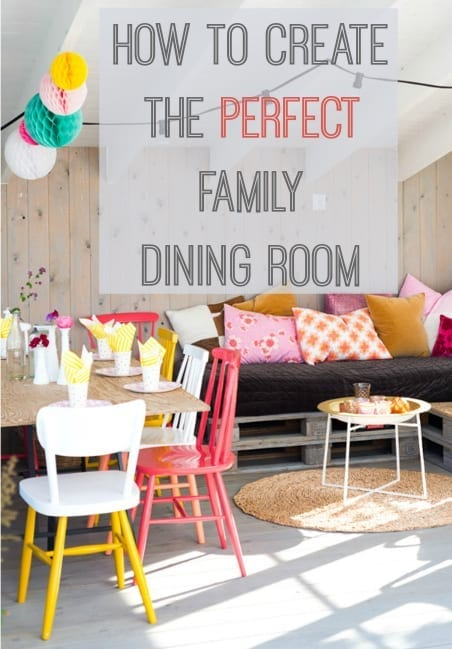 How To Create The Perfect Family Dining Room Love Chic