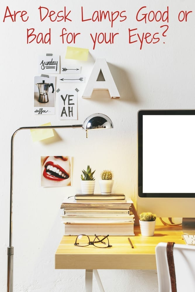Are Desk Lamps Good Or Bad For Your Eyes Love Chic Living