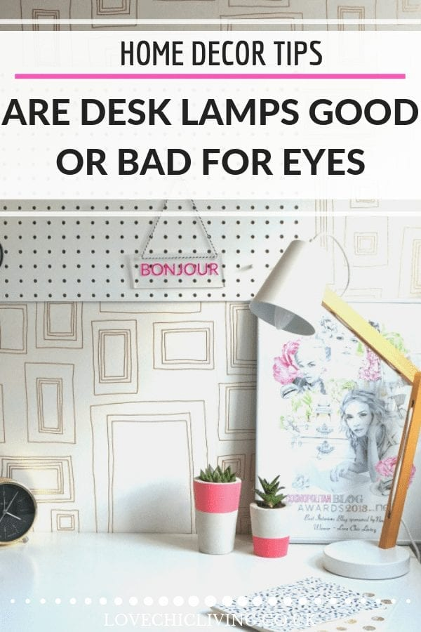 Are desk lamps good or bad for your eyes? When you want to add some interior lighting to your home office, your child's desk or your workspace, you want to avoid eye strain and create the best light in which to work. Choose the right lighting to avoid damaging your eyes, click through to find out which is the best #desklamps #eyestrain #desklighting #homeofficelight #goodlamps #lovechicliving