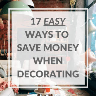 17 Easy Ways to Save Money When Decorating