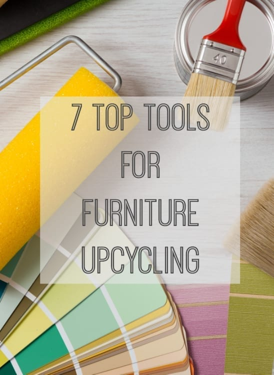 7 top tools for furniture upcycling