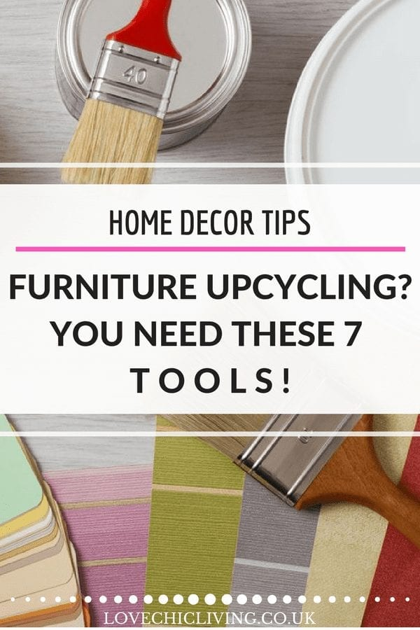 If you love updating, upcycling or recycling furniture you're going to need these 7 essential tools. It's a great little list and perfect to check through before you start. What tools do you have in your toolbox for upcycling furniture? #furnitureupcycling #lovechicliving