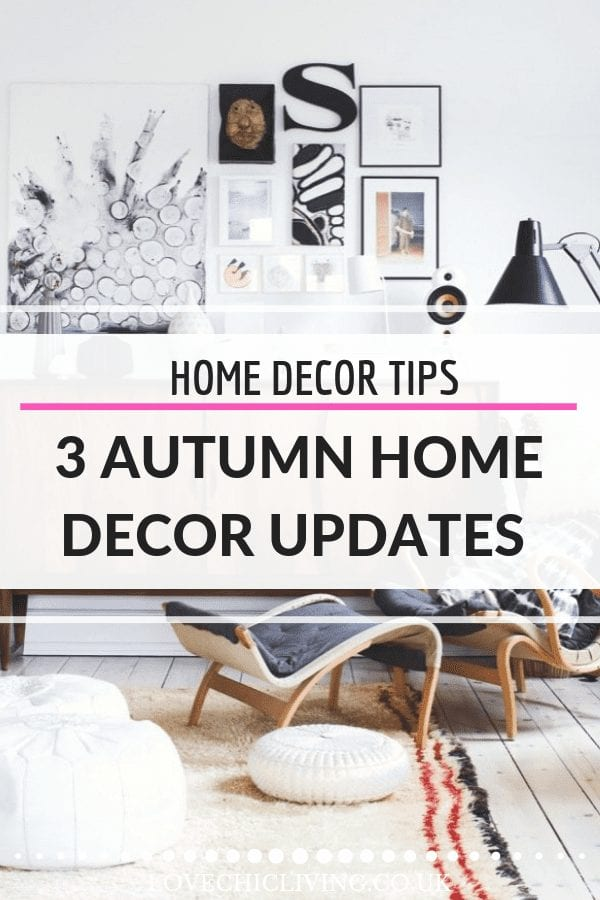 3 stylish updates for your home decor this autumn. Click through to find out how to refresh your home interior this fall, with easy and inexpensive ways to give your home a facelift #autumn #homedecor #homedecortips #lovechicliving