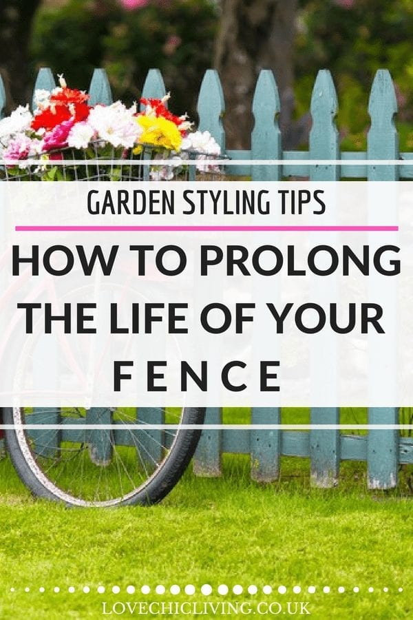 Prolong the life of your fence with the easy tips - great easy steps for make your fencing last longer #lovechicliving #fencetips #fencemaintenance