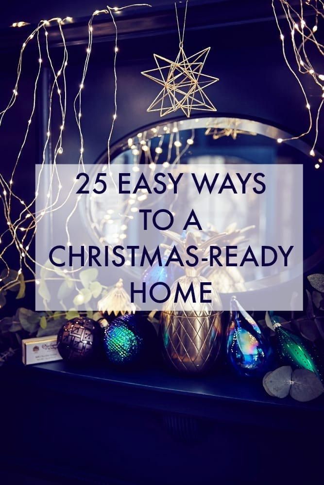 25 Easy Ways To A Christmas Ready Home Love Chic Living