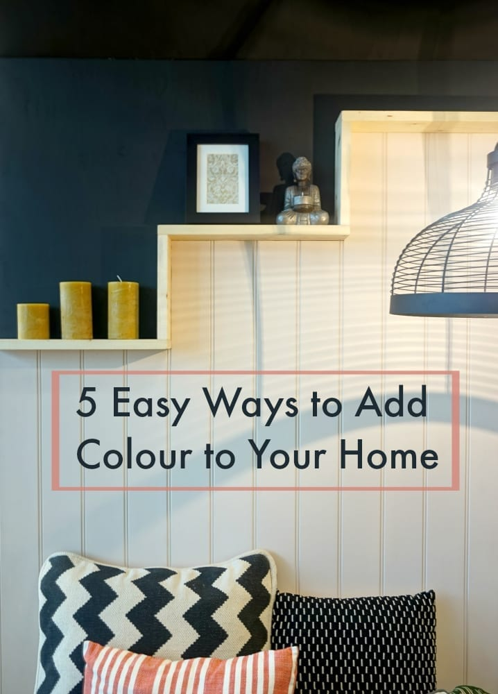 5 Easy ways to add colour to your home