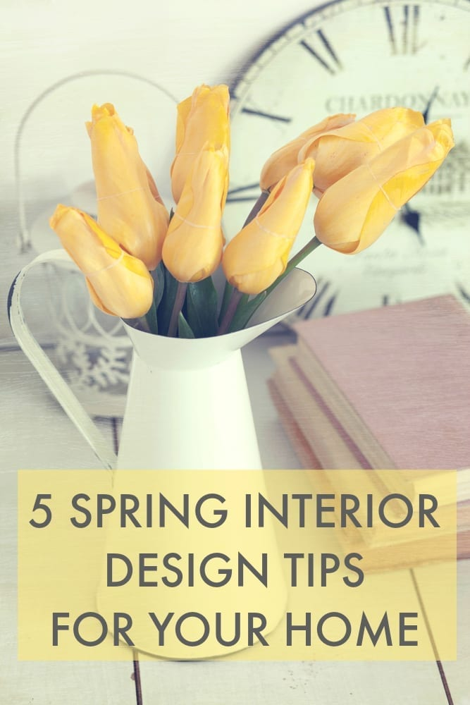 5 spring interior design tips for your home