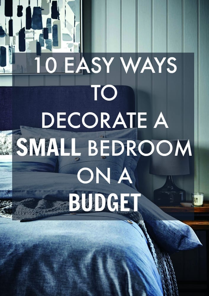 10 easy ways to decorate a small bedroom on a budget for How to make your bedroom look cool without spending money