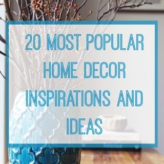 20 Most Popular Home Decor Inspirations and Ideas
