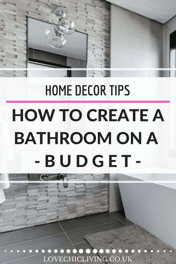 Top tips, ideas and inspiration on how to create a beautiful bathroom on a budget. There are ways to design your bathroom without spending a fortune you just need to know some of these tricks. Click through to find out more. #budgetbathroom #lovechicliving #bathroomdesign