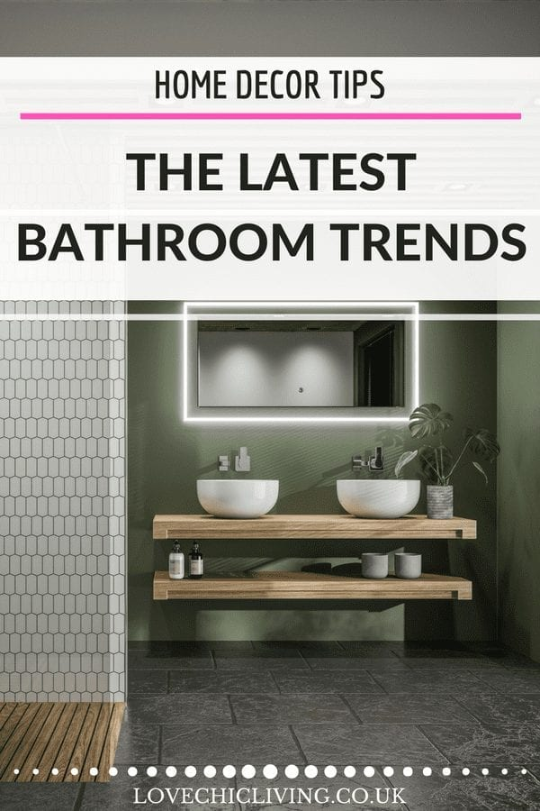 If you have a bathroom remodel or update to plan then check out some of these latest bathroom trends - a sure way to bring your bathroom up to date. #lovechicliving #bathroomtrends
