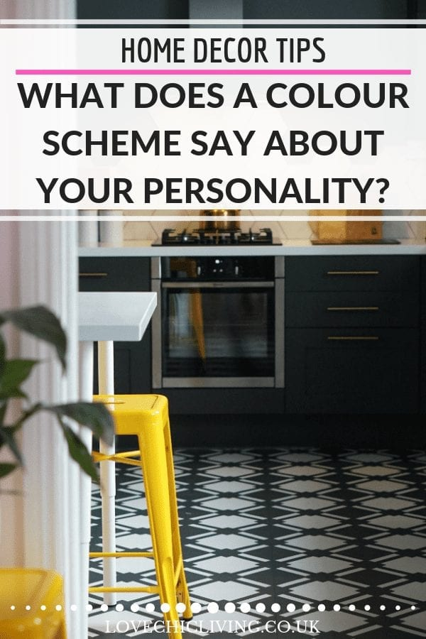 If you've ever wondered what colour schemes say about your personality now's your time to find out. IWhy do you choose bright yellows or oranges, or prefer calm blues and greens, or even a simple monochrome black and white? This guide tells you it all! #colourscheme #colourfuldecor #colourinteriors #lovechicliving
