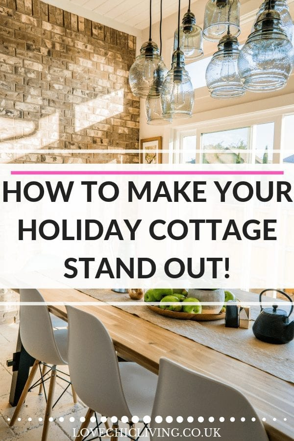 Designing a holiday cottage and want to ensure it stands out from the crowd? Want to be sure your holiday home decor appeal to holidaymakers? Check out these top tips on decorating and designing your holiday home to get the most bookings #lovechicliving #holidayhome #holidaycottage #holidayhomedecor