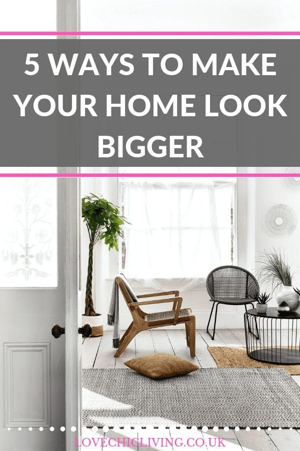 5 great ways to make your home look bigger with tips and tricks that you may not have come across before. Click through to find out how to apply these ideas to your small home to help it look and feel bigger #smallhome #lovechicliving #interiortricks
