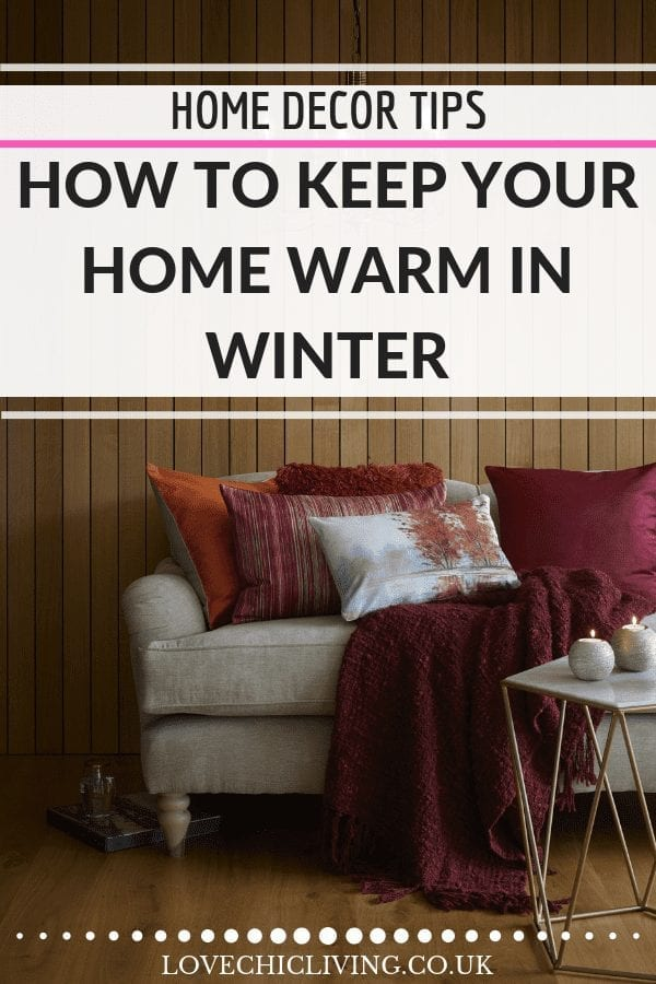 Great ideas and tips for how to keep your home warm in winter. From draught proofing ideas to double glazing hacks, it's all in here. Click through to find out more #warmhome #insultationtips #homeheatingtips #lovechicliving