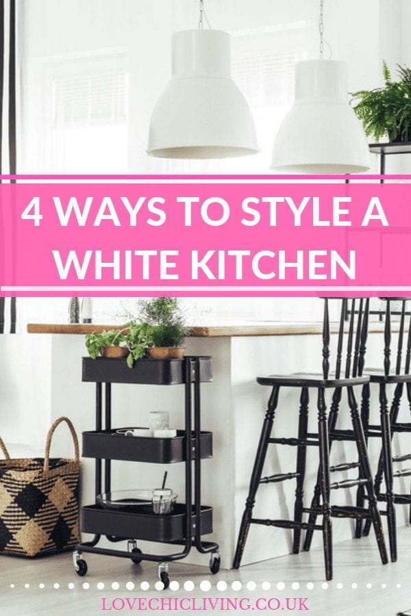 4 ways to style a white kitchen with lots of ideas for modern and traditional designs. If you've got white kitchen cabinets or a black and white kitchen there is lots of inspiration for designing the perfect white kitchen #whitekitchen #kitchendesign #lovechicliving