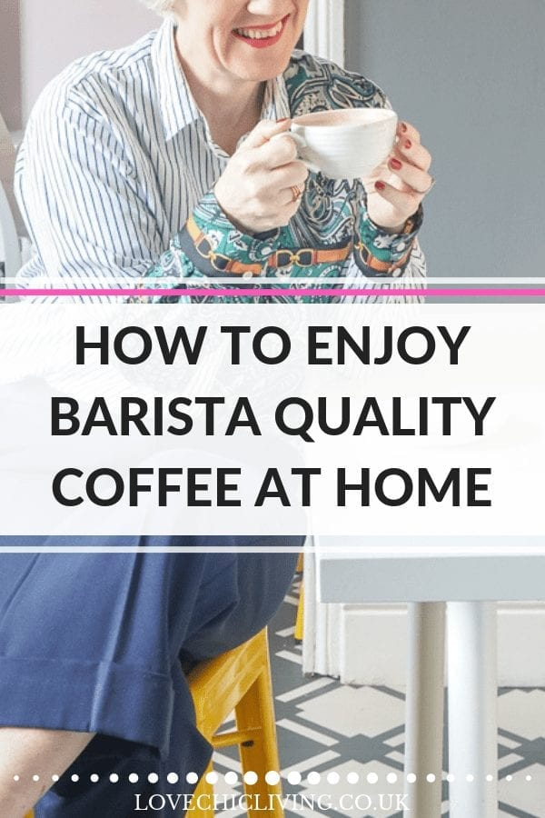 Tips advice and recipe on how to make a barista quality coffee at home. With a Sage Bambino Plus coffee machine review too. #bambinoplus #baristacoffee #coffeemachine #lovechicliving