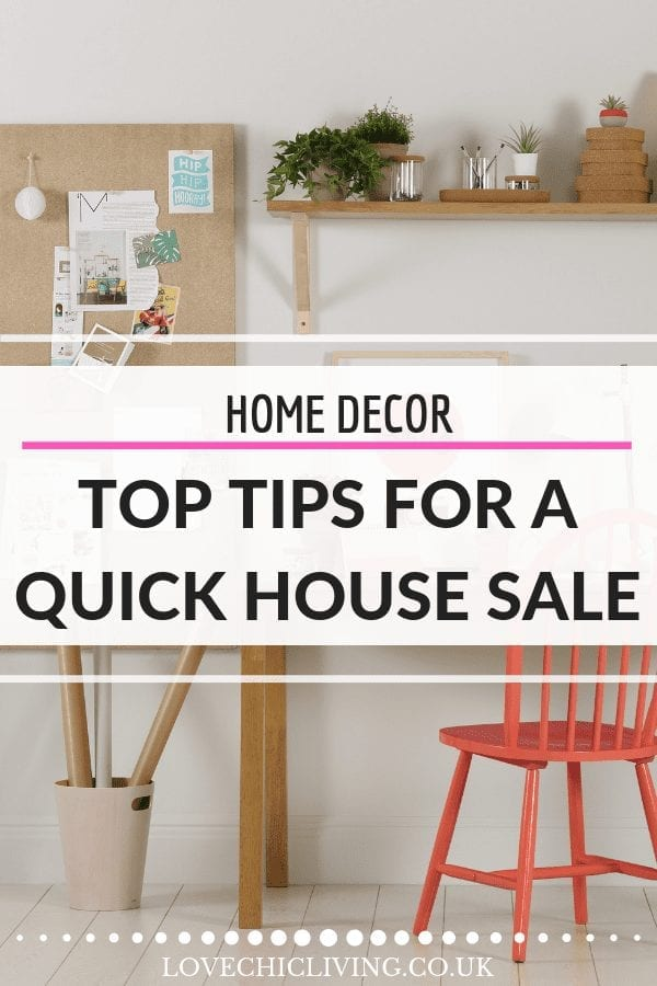 If you want tips on how to sell your house fast, look no further. Ideas on decor, decluttering, DIY and staging in here, click through to find out more #houseselling #fasthousesale #housesale #lovechicliving