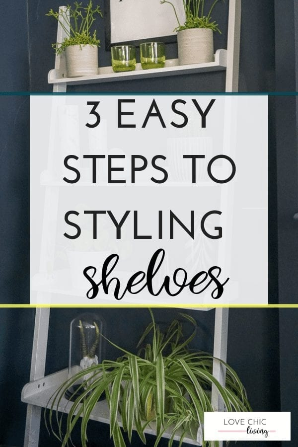 3 easy steps to styling shelves. Learn the interior design tricks and hacks to styling display shelves in your living room - or any room! Update your home decor, do it on a budget and create a styling and modern home interior #shelfie #shelfstyling #displayshelves #shelfstylinghacks #lovechicliving