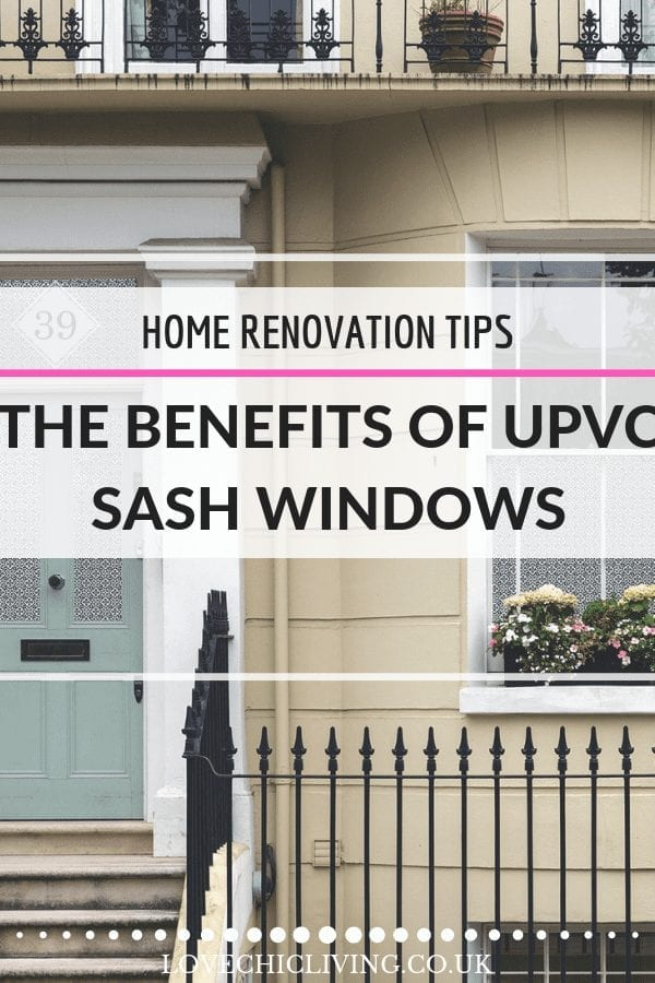 If you're wanting to update your wooden sash windows and need to understand the benefits of uPVC sash windows click through and read this. All the pros of upvc sash windows including energy efficiency, cost, low maintenance and more #sashwindows #periodwindows #upvcsashwindows #lovechicliving