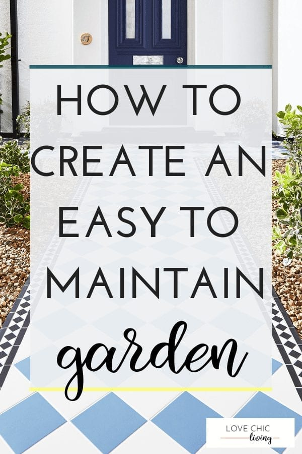 9 simple and easy tips to help you plan and create a low maintenance budget - even if on a budget. With ideas for plants, landscaping, borders and gravel as well as artificial grass, these are simple, child-friendly ideas you don't want to miss. #easygarden #gardendesign #lowmaintenancegarden #budgetgarden #lovechicliving