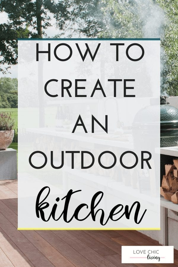 A guide to creating your own outdoor kitchen, whether you want a rustic or DIY design, when you want a BBQ and Pizza Oven and when you want a contemporary design on your patio, even on a budget. #outdoorkitchen #alfrescoliving #outdoorcooking #lovechicliving